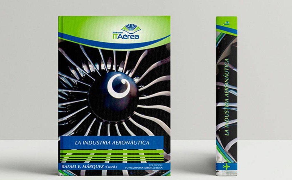 """nuevolibro 1024x630 - ITAérea Editorial Publica el Libro """"La Industria Aeronáutica"""""""