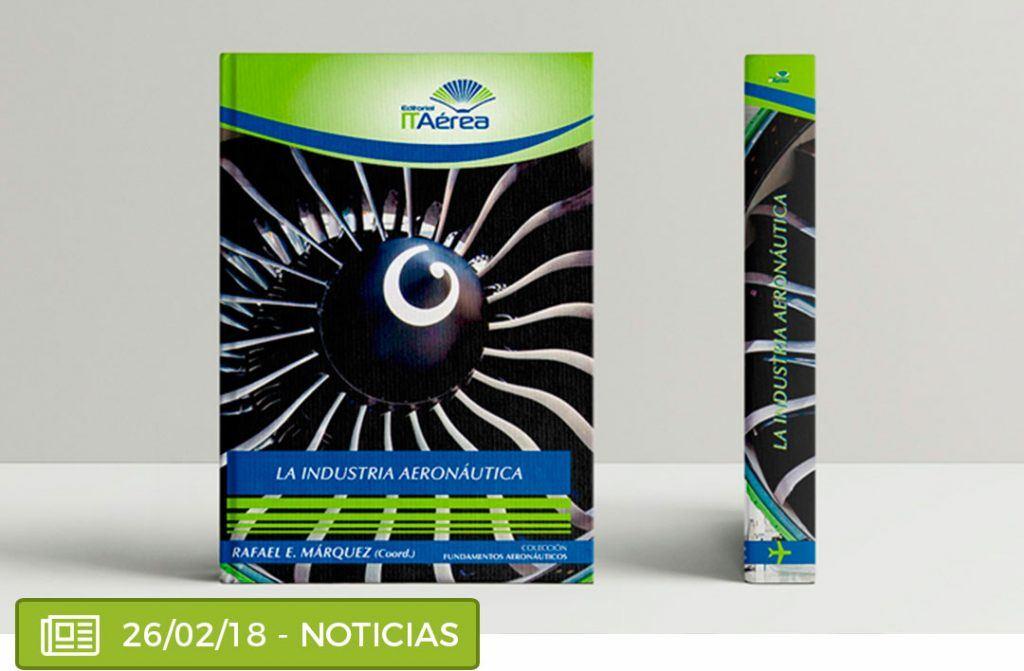 """nuevolibro 1024x671 - ITAérea Editorial publica el libro """"La Industria Aeronáutica"""""""