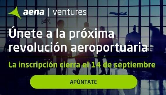 Aena Ventures - Aena abre convocatoria para acelerar a cinco startups en proyectos de gestión aeroportuaria y comercial