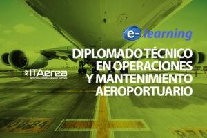 FORMACIÓN E LEARNING DIPLOMADO TÉCNICO EN OPERACIONES Y MANTENIMIENTO AEROPORTUARIO 300x200 - Expansión internacional de ITAérea: 12 sedes nacionales e internacionales