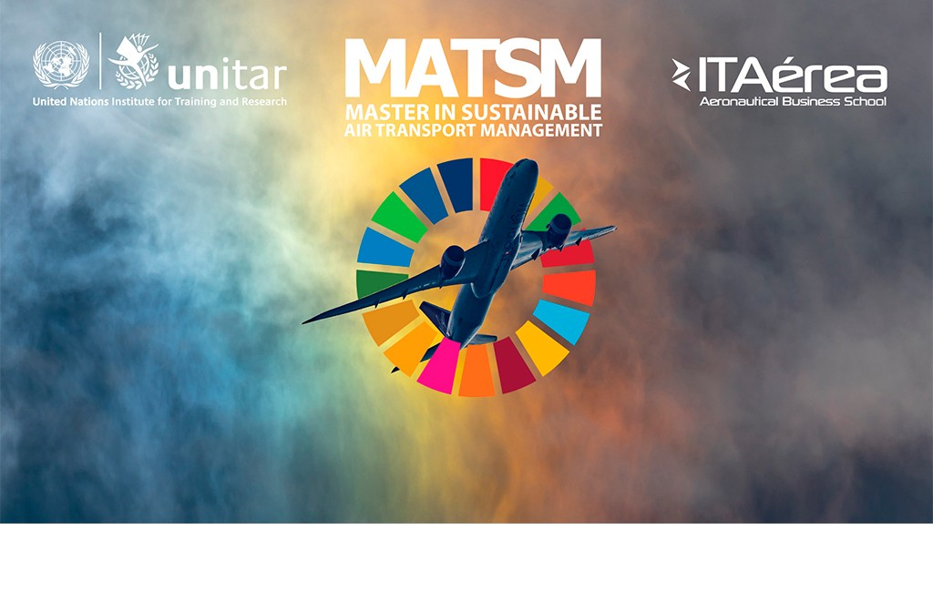 Inicio MATSM 2 1024x671 1 - Hoy, 7 de octubre de 2019, inicia el Master in Sustainable Air Transport Management, impartido conjuntamente entre ITAérea Aeronautical Business School y Naciones Unidas