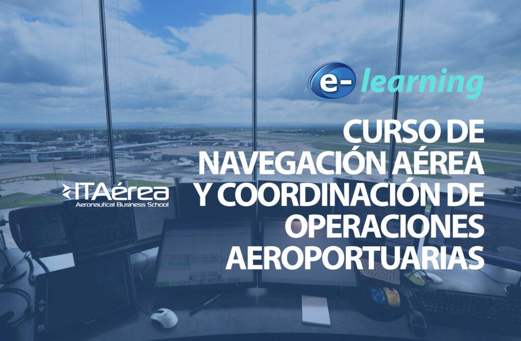 navegación coordinación 1024x671 - Formación e-learning: Curso de Navegación Aérea y Coordinación de Operaciones Aeroportuarias